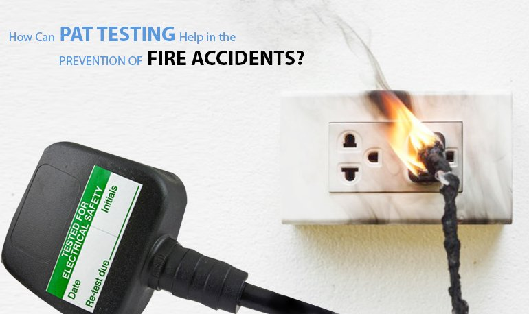 How Can PAT Testing Help in The Prevention of Fire Accidents? Featured Image