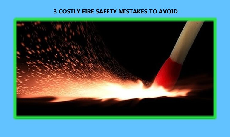 3 Costly Fire Safety Mistakes to Avoid Featured Image