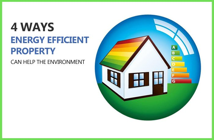 4 Ways Energy Efficient Property Can Help the Environment Featured Image