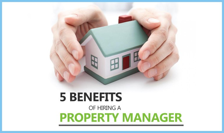 5 Benefits of Hiring a Property Manager Featured Image