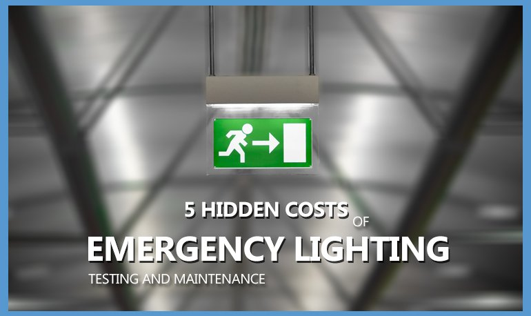 5 Hidden Costs of Emergency Lighting Testing and Maintenance Featured Image