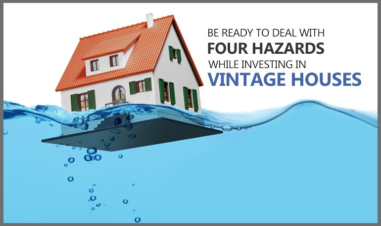 Be Ready to Deal with Four Hazards While Investing in Vintage Houses Featured Image