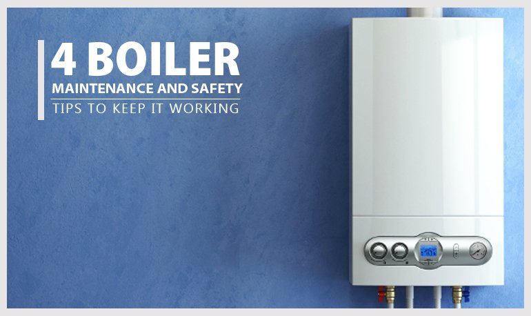 4 Boiler Maintenance and Safety Tips to keep it Working Featured Image