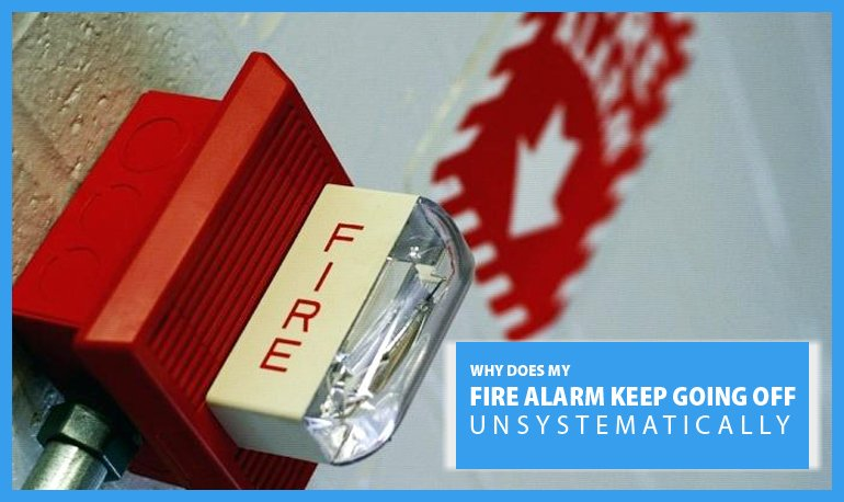 Why Does My Fire Alarm Keep Going off Unsystematically Featured Image