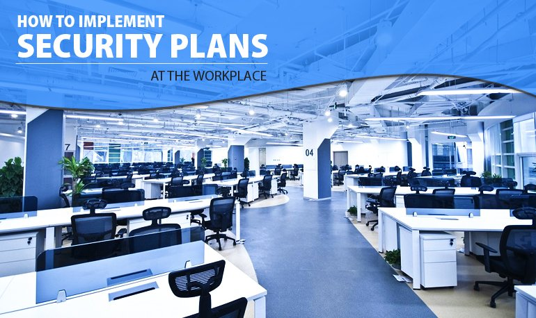 How to Implement Security Plans at the Workplace? Featured Image