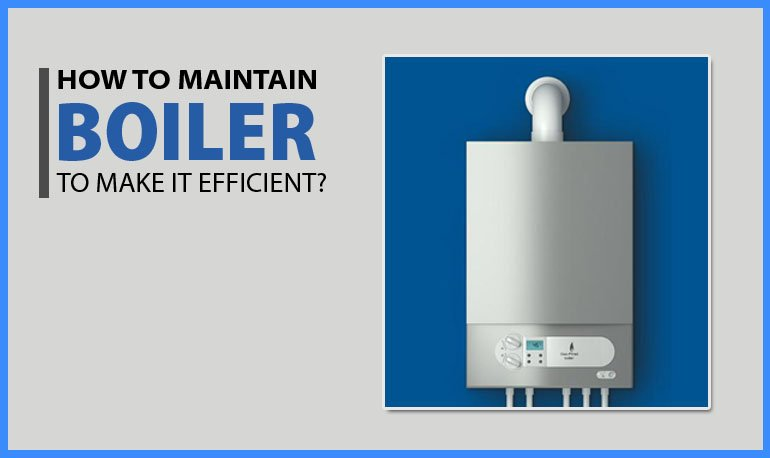 How to Maintain a Boiler to Make it Efficient? Featured Image