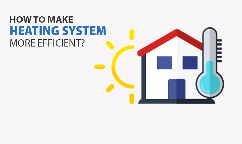 How to Make Heating System more Efficient? Featured Image