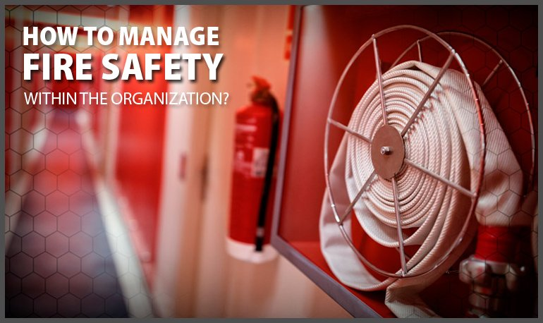 How to Manage Fire Safety within the Organization? Image