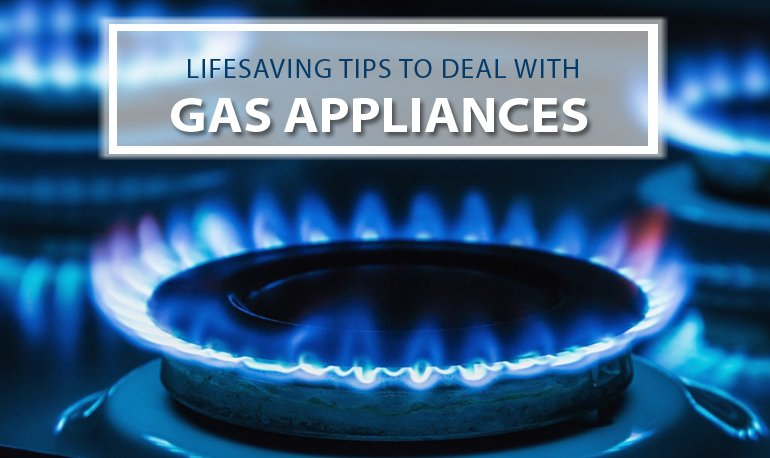 Lifesaving Tips to Deal with Gas Appliances Featured Image