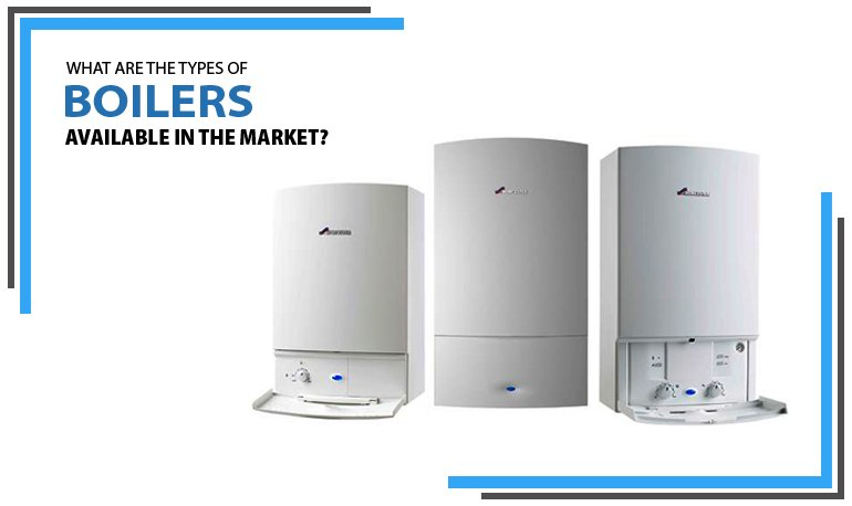 What Are the Types of Boilers Available in the Market? Featured Image